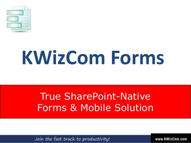 KWizCom Forms True SharePoint-Native Forms & Mobile Solution