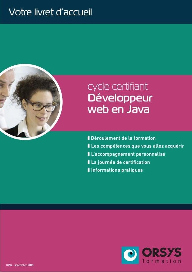 cycle certifiant Développeur web en Java z Déroulement de la formation z Les compétences que vous allez acquérir z L'accom...