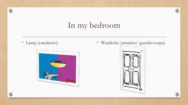 In my bedroom • Lamp (candeeiro) • Wardrobe (armário/ guarda-roupa)