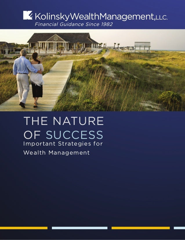 THE NATUREOF SUCCESSImportant Strategies forWealth Management                                                After 30 year...