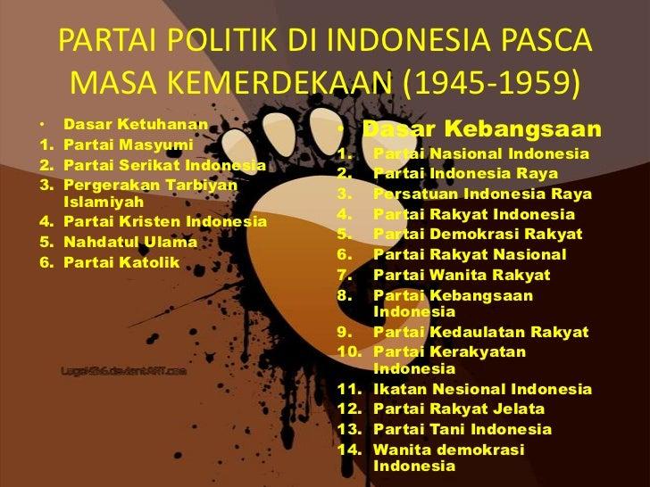 PARTAI POLITIK DI INDONESIA PASCA      MASA KEMERDEKAAN (1945-1959)•  Dasar Ketuhanan            • Dasar Kebangsaan1. Part...