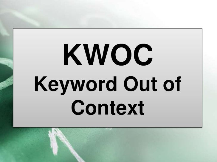 KWOCKeyword Out of   Context