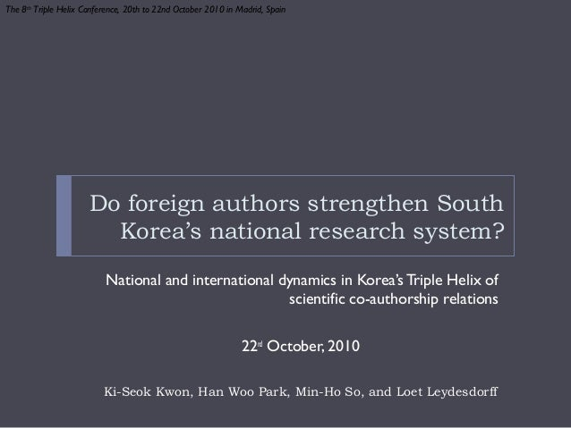 Do foreign authors strengthen South Korea's national research system? National and international dynamics in Korea'sTriple...