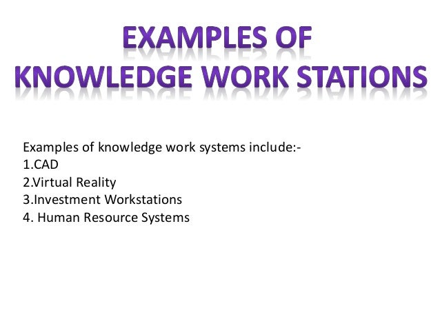 Knowledge Work System
