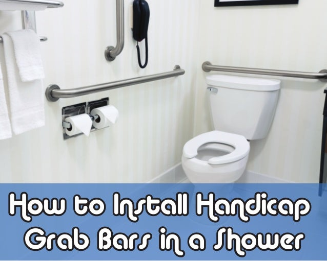 how to install handicap grab bars in a shower how to install handicap grab bars in
