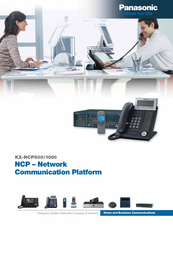 KX-NCP500/1000NCP – NetworkCommunication Platform       Panasonic System Networks Company of America   Home and Business C...