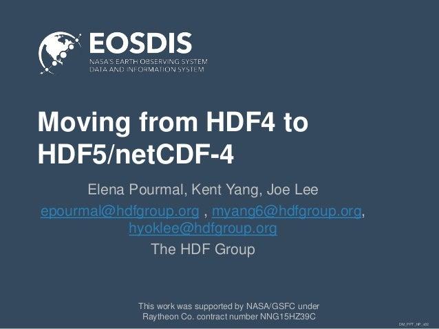 DM_PPT_NP_v02 Moving from HDF4 to HDF5/netCDF-4 Elena Pourmal, Kent Yang, Joe Lee epourmal@hdfgroup.org , myang6@hdfgroup....