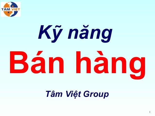 1Kỹ năngBán hàngTâm Việt Group