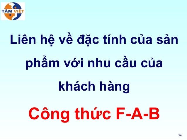 94Liên hệ về đặc tính của sảnphẩm với nhu cầu củakhách hàngCông thức F-A-B
