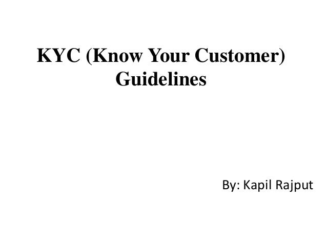 know your customer guidelines as advised Fenergo's know your customer (kyc) is a single, integrated technology platform that efficiently manages all kyc policies and regulatory compliance requirements from initial take-on right through the entire client lifecycle, including regular, ad-hoc and event-triggered reviews, as well as data and documentation refreshes.