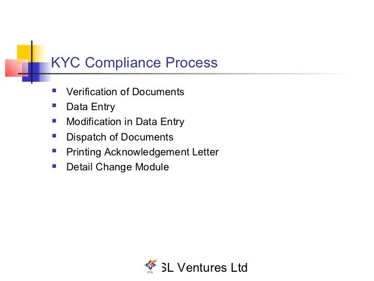 KYC Compliance Process   Verification of Documents   Data Entry   Modification in Data Entry   Dispatch of Documents ...