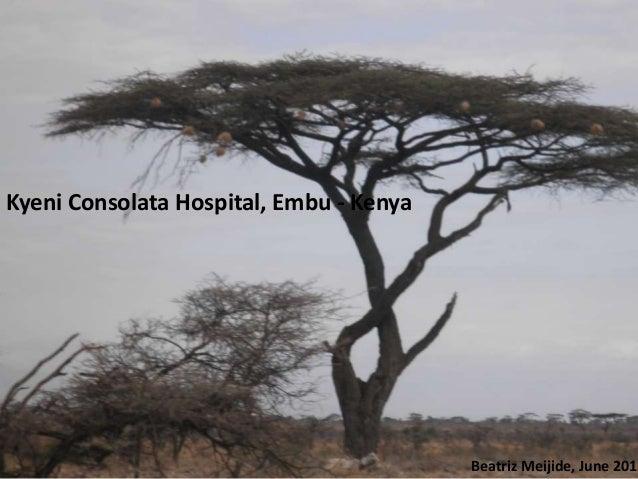Kyeni Consolata Hospital, Embu - KenyaBeatriz Meijide, June 2013
