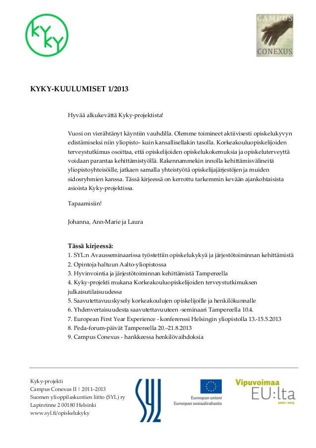 KYKY-KUULUMISET 1/2013                Hyvää alkukevättä Kyky-projektista!                Vuosi on vierähtänyt käyntiin vau...