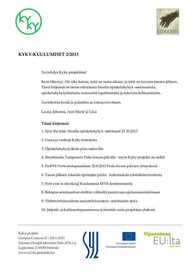 Kyky-projektiCampus Conexus II | 2011–2013Suomen ylioppilaskuntien liitto (SYL) ryLapinrinne 2 00180 Helsinkiwww.syl.fi/op...
