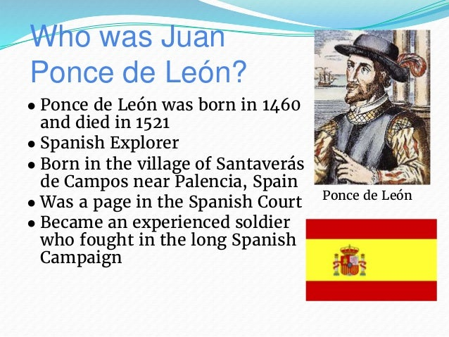 an overview of juan ponce de leons life a spanish explorer And pictures about juan ponce de leon at encyclopediacom make  accounts ponce de león's life include  ponce de león, juan (1460–1521) spanish explorer.
