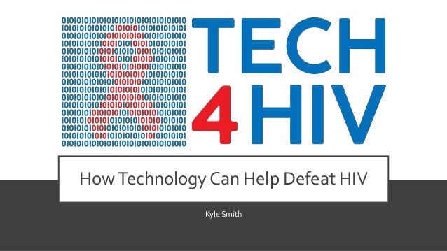 HowTechnology Can Help Defeat HIV Kyle Smith