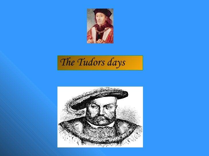 The Tudors days