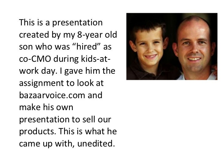 """This is a presentation created by my 8-year old son who was """"hired"""" as co-CMO during kids-at-work day. I gave him the assi..."""
