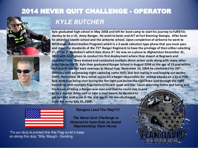 "2014 NEVER QUIT CHALLENGE - OPERATOR  KYLE BUTCHER  Kyle Butcher  ""Tis our duty to protect this fine Flag so let's keep on..."