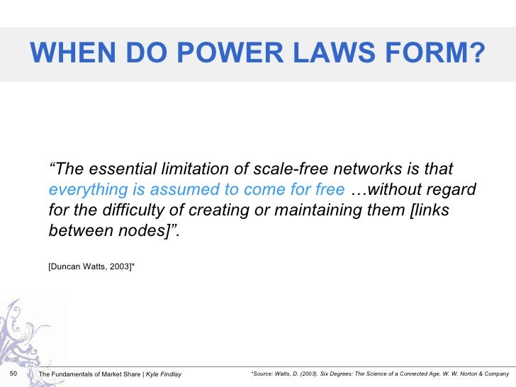 """WHEN DO POWER LAWS FORM? """" The essential limitation of scale-free networks is that  everything is assumed to come for free..."""