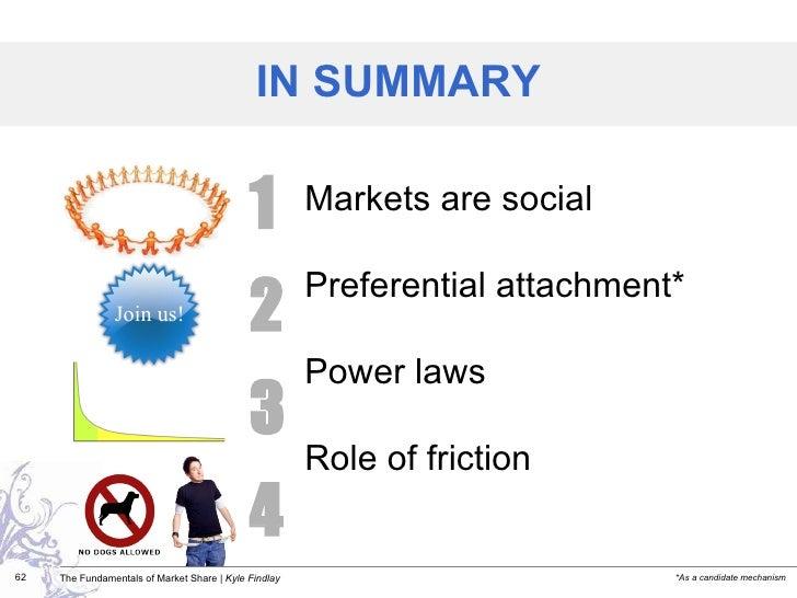 <ul><li>Markets are social </li></ul><ul><li>Preferential attachment* </li></ul><ul><li>Power laws </li></ul><ul><li>Role ...