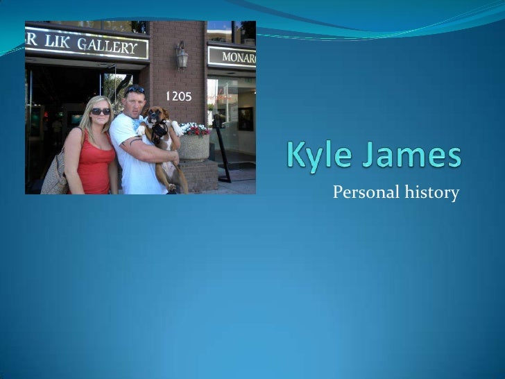 Kyle James<br />Personal history<br />