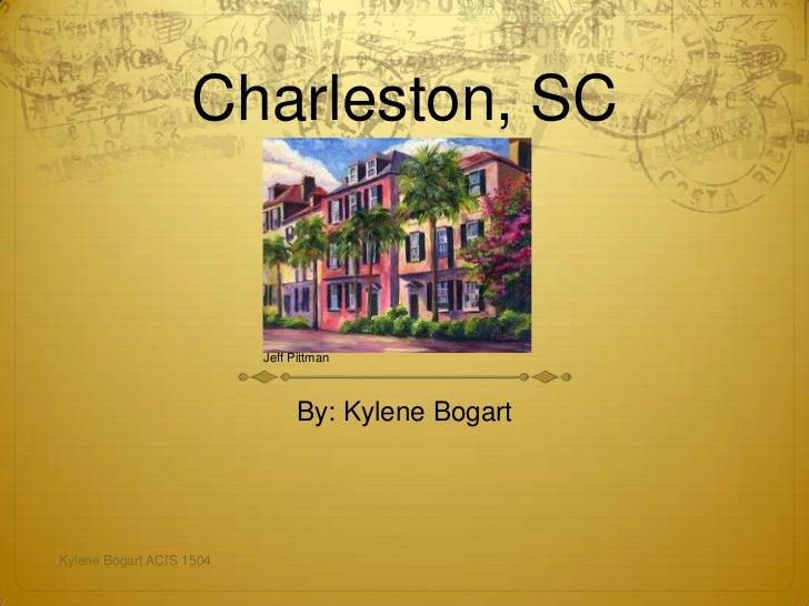 Charleston, SC                          Jeff Pittman                                By: Kylene BogartKylene Bogart ACIS 1504