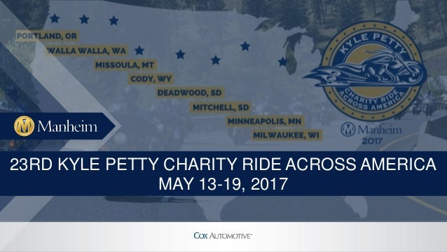 23RD KYLE PETTY CHARITY RIDE ACROSS AMERICA MAY 13-19, 2017