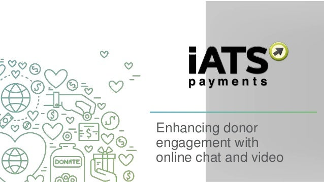 Enhancing donor engagement with online chat and video