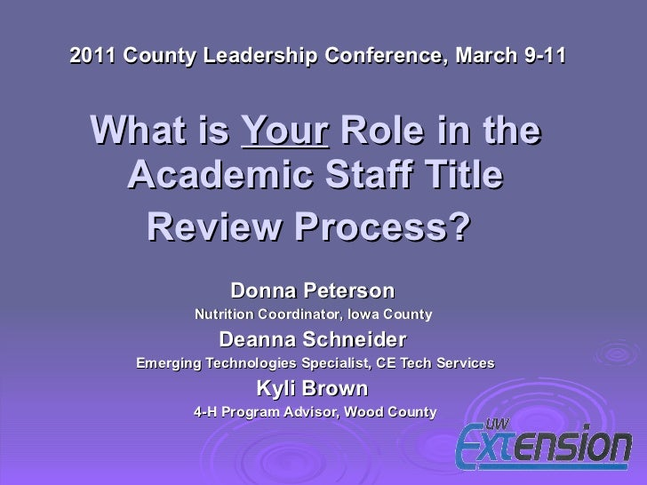 What is  Your  Role in the Academic Staff Title Review Process?   Donna Peterson  Nutrition Coordinator, Iowa County  Dean...