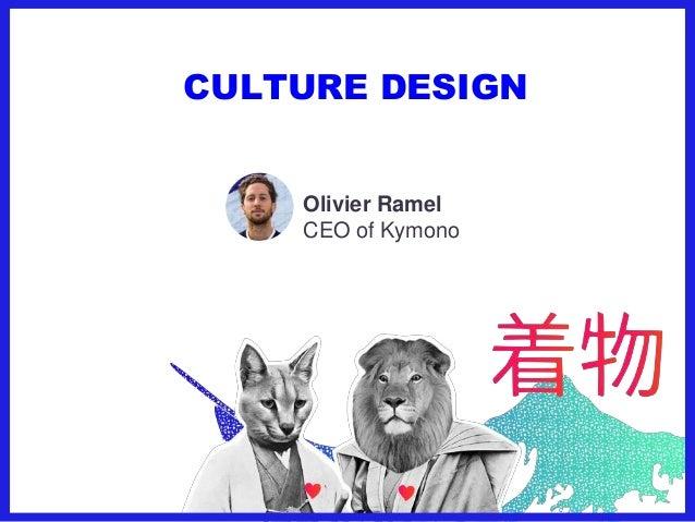 CULTURE DESIGN Olivier Ramel CEO of Kymono