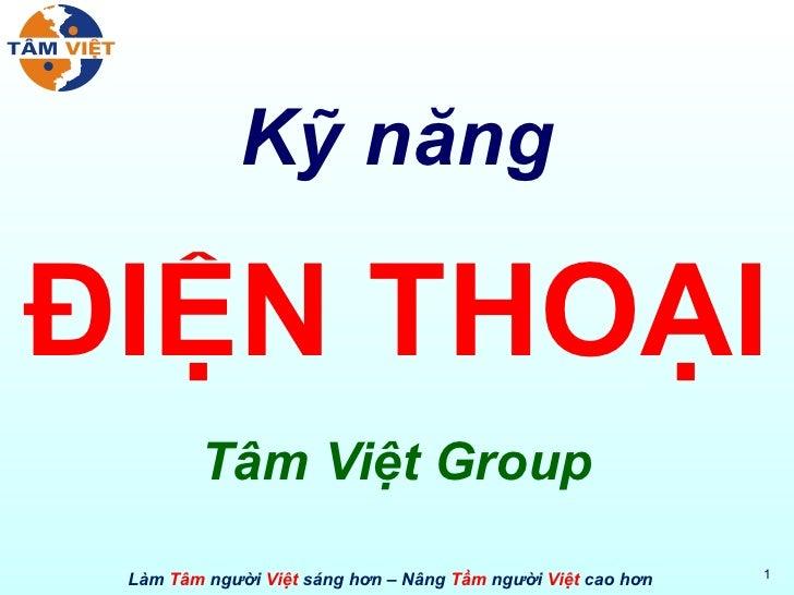 Kỹ năng ĐIỆN THOẠI Tâm Việt Group