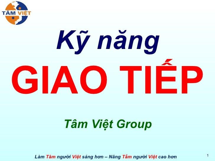 Kỹ năng GIAO TIẾP Tâm Việt Group