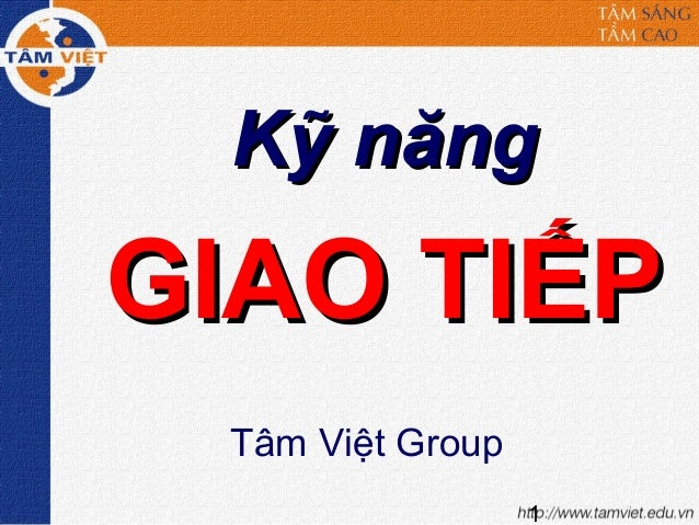 Kỹ năngGIAO TIẾP Tâm Việt Group                  1