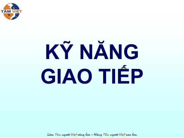 Slide bài giảng Kỹ năng Giao tiếp & lắng nghe - Tâm Việt Slide 2
