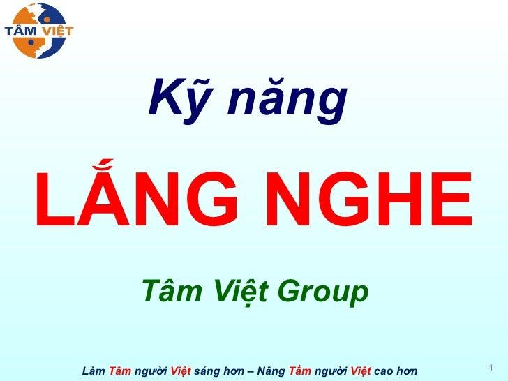 Kỹ năng  LẮNG NGHE Tâm Việt Group