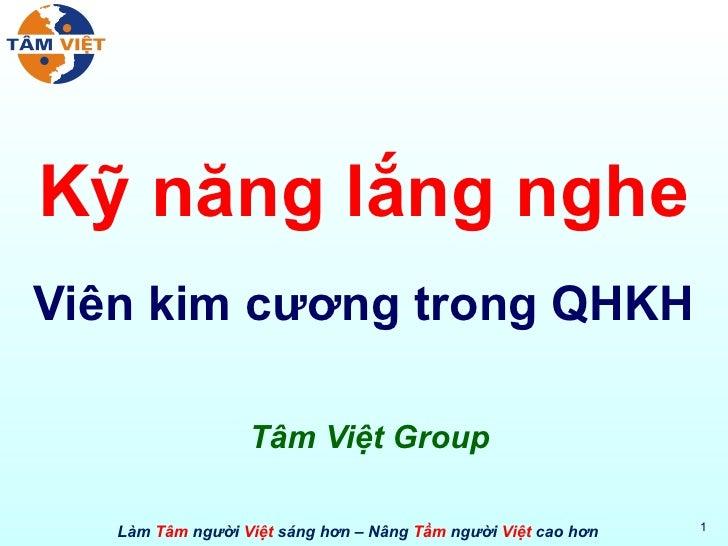 Kỹ năng lắng nghe Viên kim cương trong QHKH Tâm Việt Group