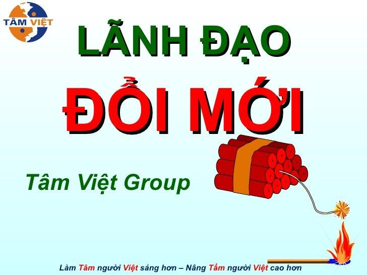LÃNH ĐẠO ĐỔI MỚI Tâm Việt Group