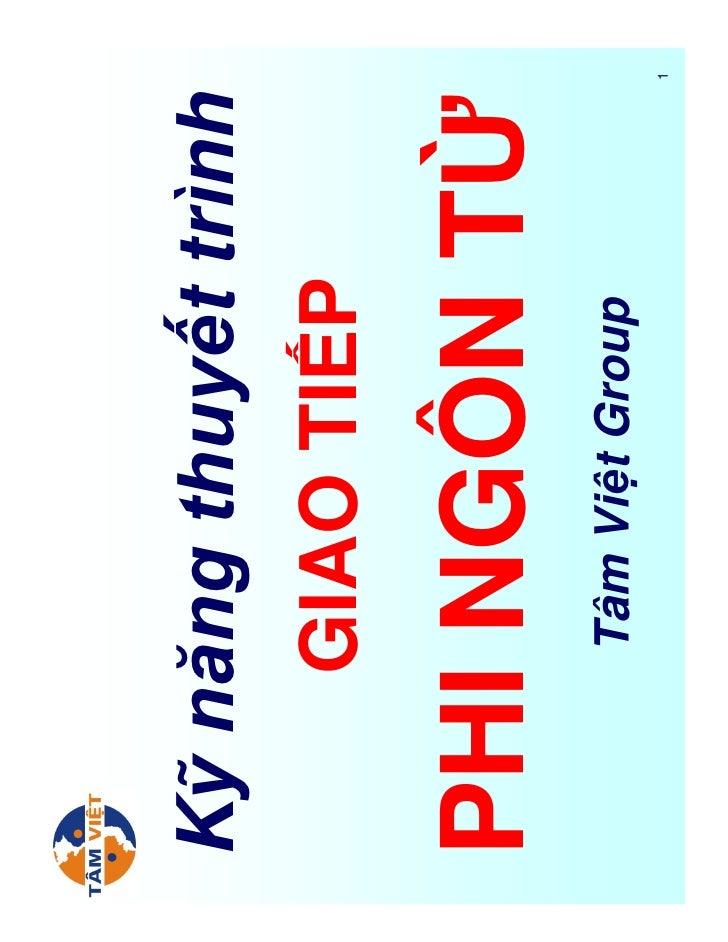 K năng thuy t trình     GIAO TI P  PHI NGÔN T      Tâm Vi t Group                       1