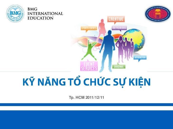 Tp. HCM 2011/12/11Nguyễn Huy Toàn – Project Manager                                    Học thực tiễn, Làm chuyên nghiệp