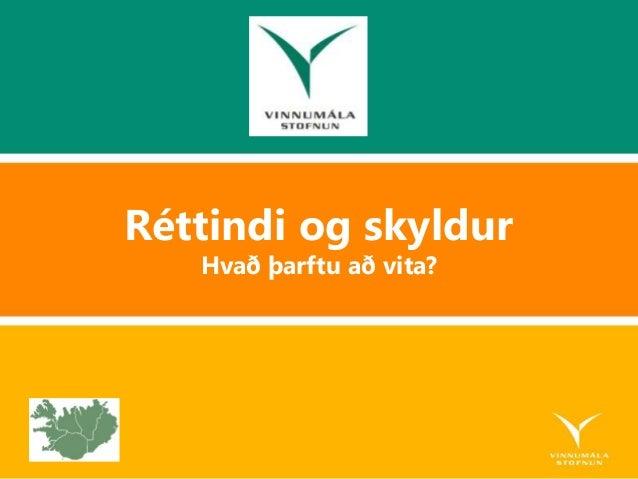 Réttindi og skyldur Hvað þarftu að vita?