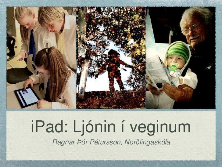 iPad: Ljónin í veginum  Ragnar Þór Pétursson, Norðlingaskóla