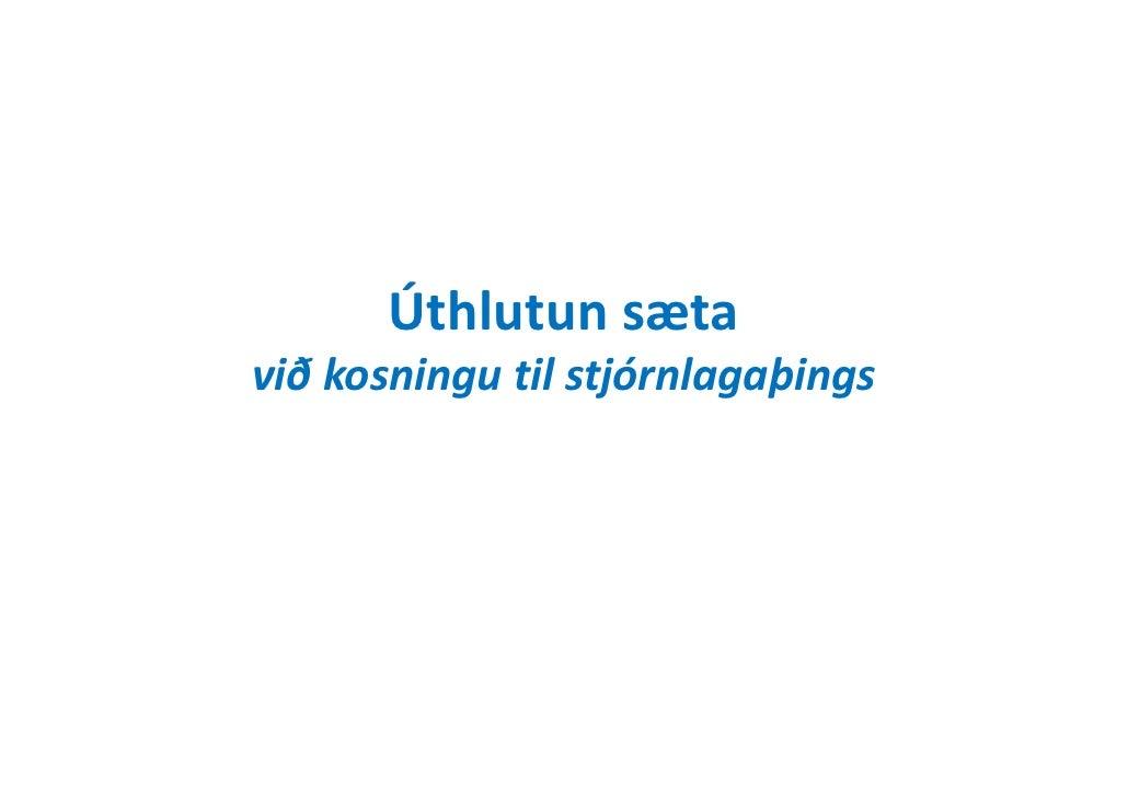 Úthlutun sætavið kosningu til stjórnlagaþings<br />1. október 2010<br />