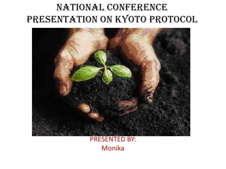 National conferencePresentation on KYOTO PROTOCOL           PRESENTED BY:              Monika