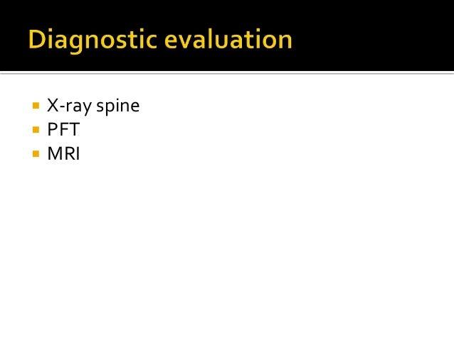  X-ray spine  PFT  MRI