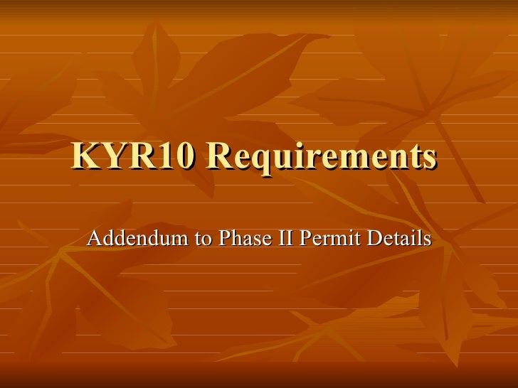 KYR10 Requirements  Addendum to Phase II Permit Details