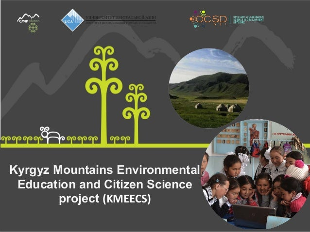 Kyrgyz Mountains Environmental Education and Citizen Science project (KMEECS)