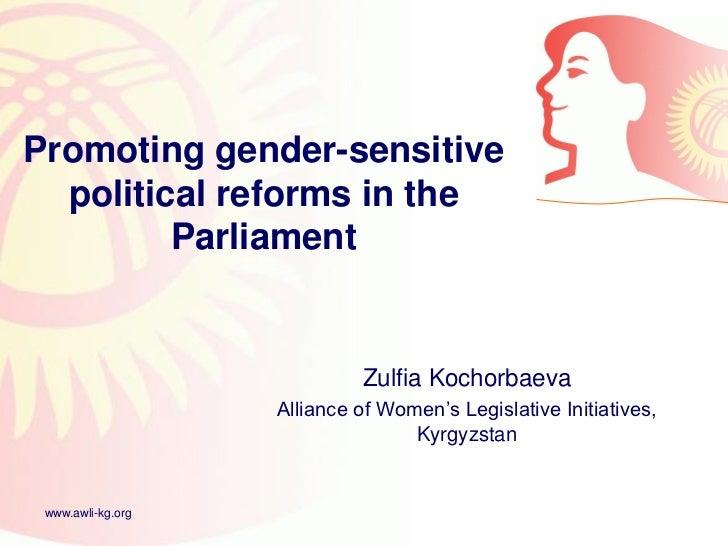 Promoting gender-sensitive  political reforms in the         Parliament                            Zulfia Kochorbaeva     ...