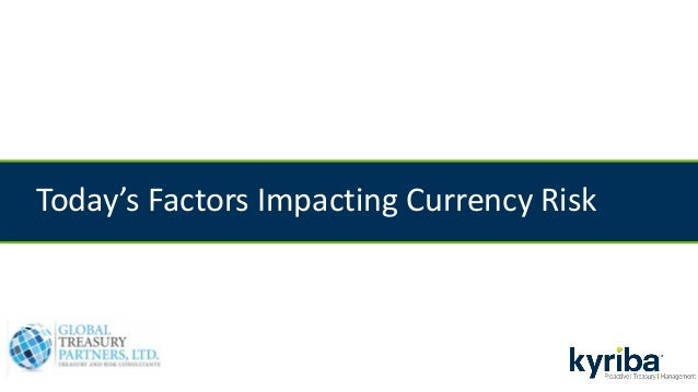 Today's Factors Impacting Currency Risk