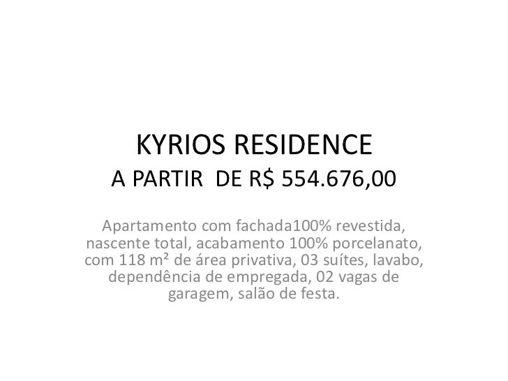 KYRIOS RESIDENCE   A PARTIR DE R$ 554.676,00  Apartamento com fachada100% revestida,nascente total, acabamento 100% porcel...
